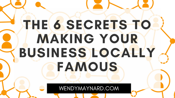 The 6 secrets to making your business locally famous